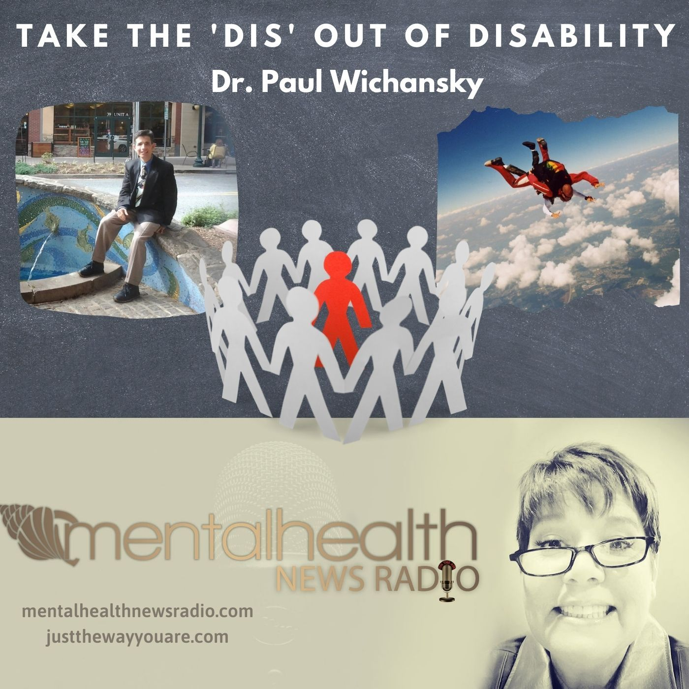 Mental Health News Radio - Taking the 'Dis' out of Disability with Dr. Paul Wichansky