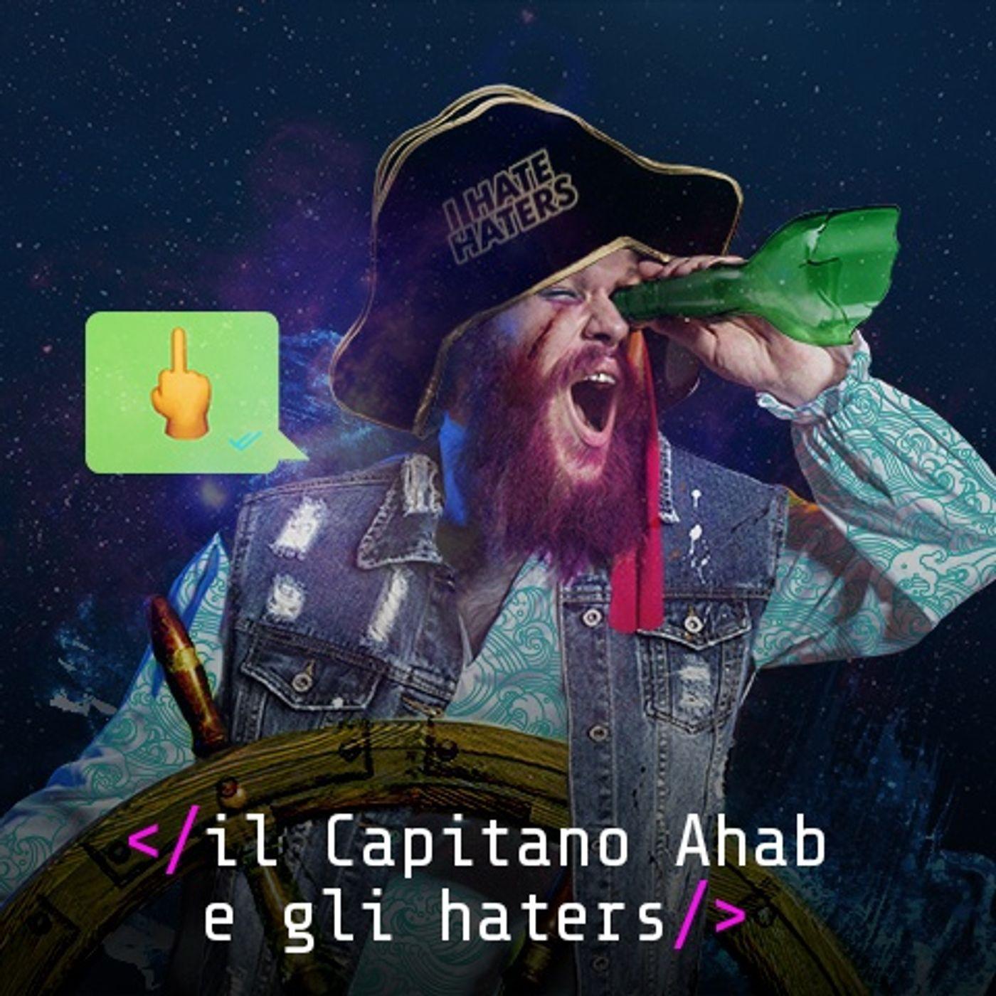 Il Capitano Achab e gli haters