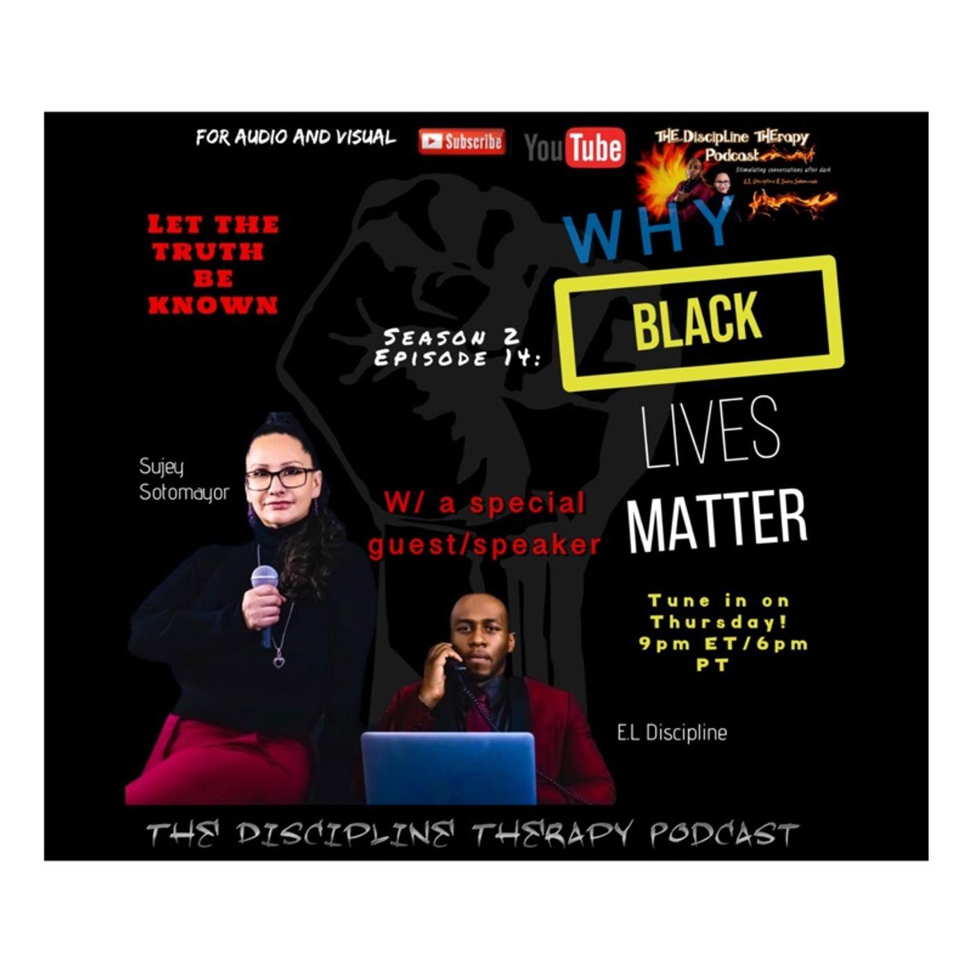 S2: Ep 14- Why Black Lives Matter
