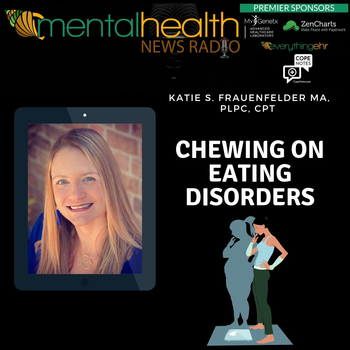 Mental Health News Radio - Chewing On Eating Disorders with Katie S Frauenfelder, MA