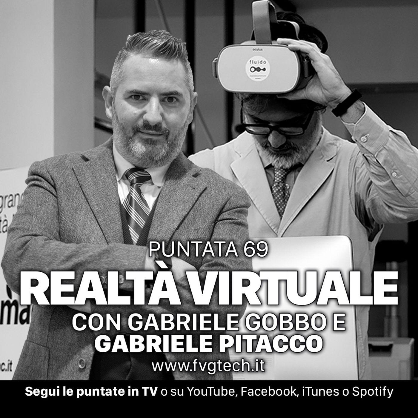 69 - La realtà virtuale. Ospite Gabriele Pitacco