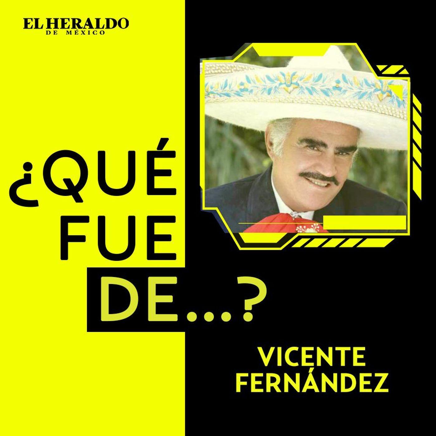 ¿Qué fue de...? Vicente Fernández