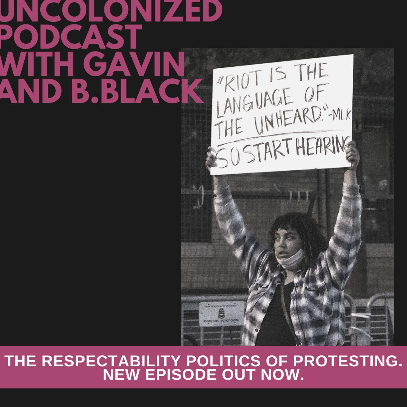 S04E34 – The Respectability Politics of Protest w/Dave Getachew