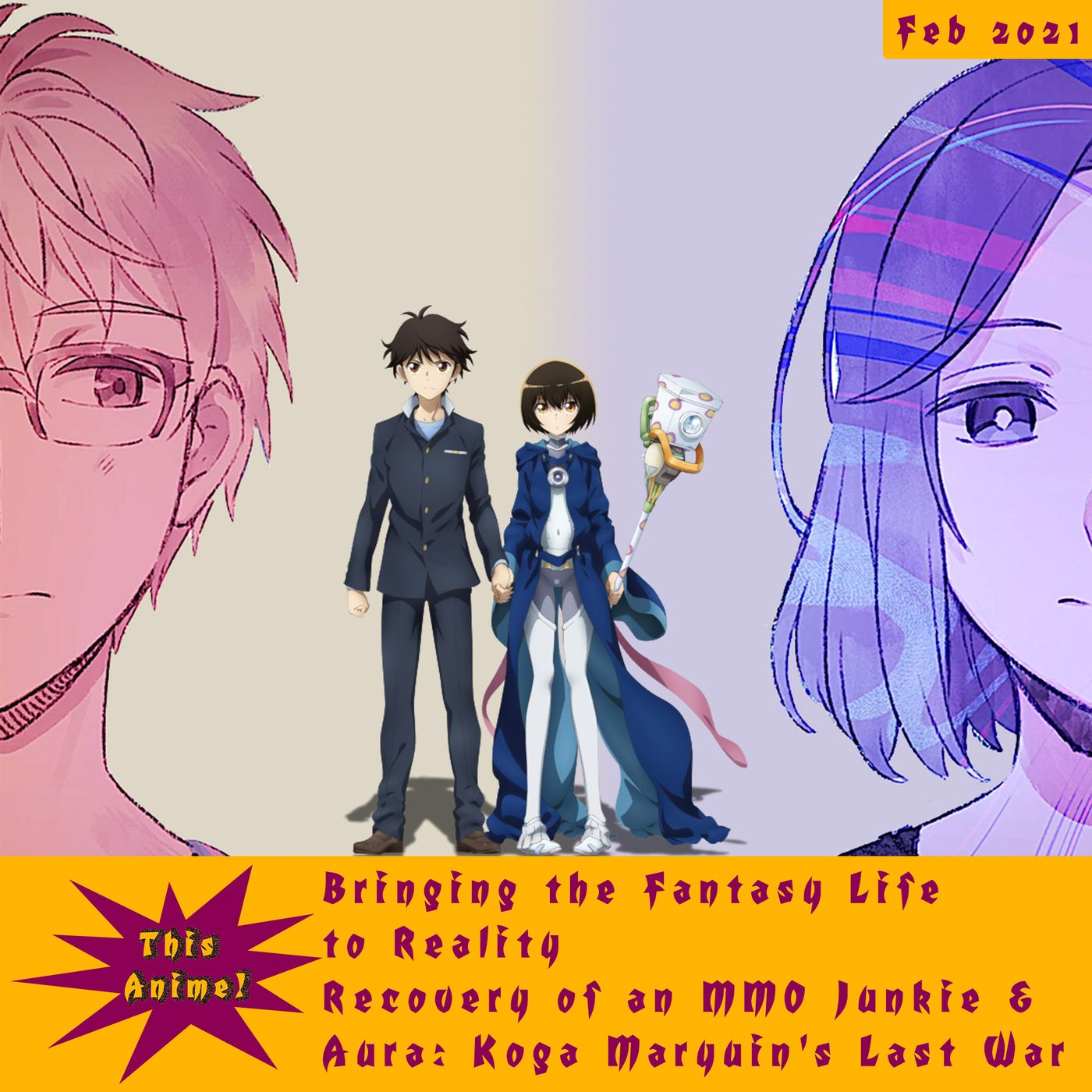 This Anime - Bringing the Fantasy Life to Reality: Recovery of an MMO Junkie & Aura: Koga Maryuin's Last War (Feb 2021)