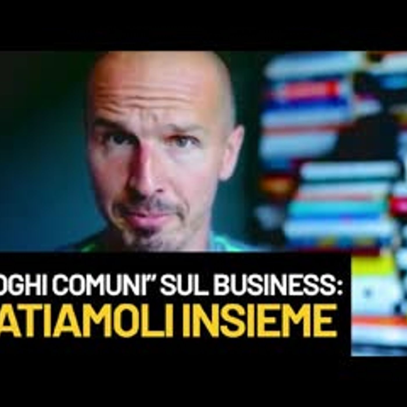 """Luoghi comuni"" sul business: sfatiamoli insieme"