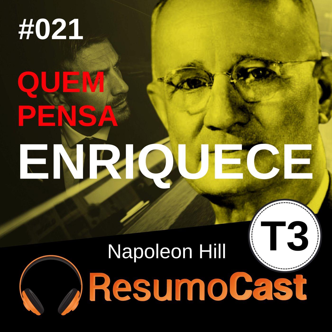 T3#021 Quem pensa enriquece   Napoleon Hill