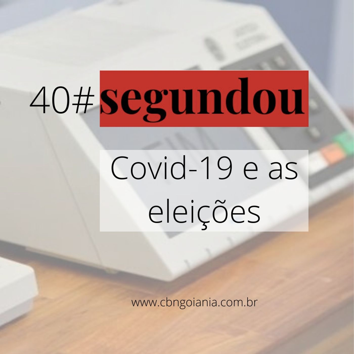 Segundou #40 - Covid-19 e as eleições
