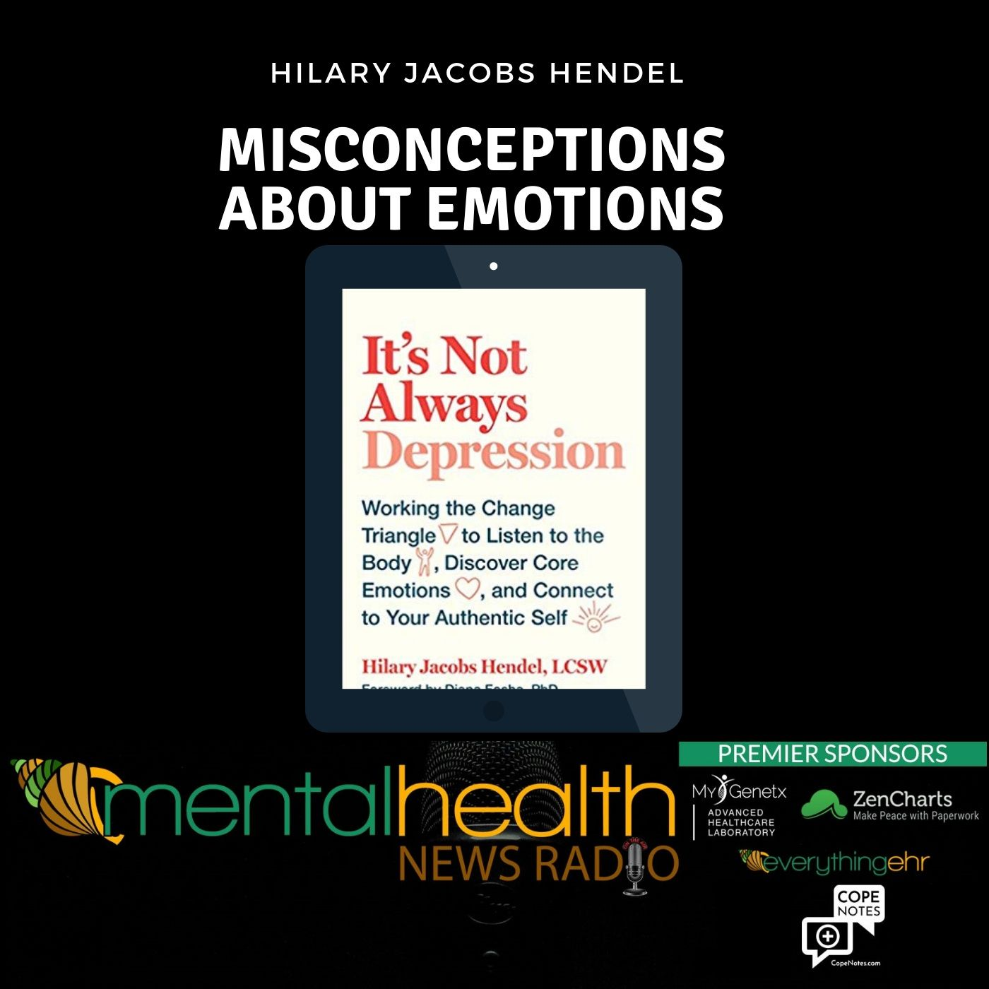 Mental Health News Radio - Misconceptions About Emotions with Hilary Jacobs Hendel