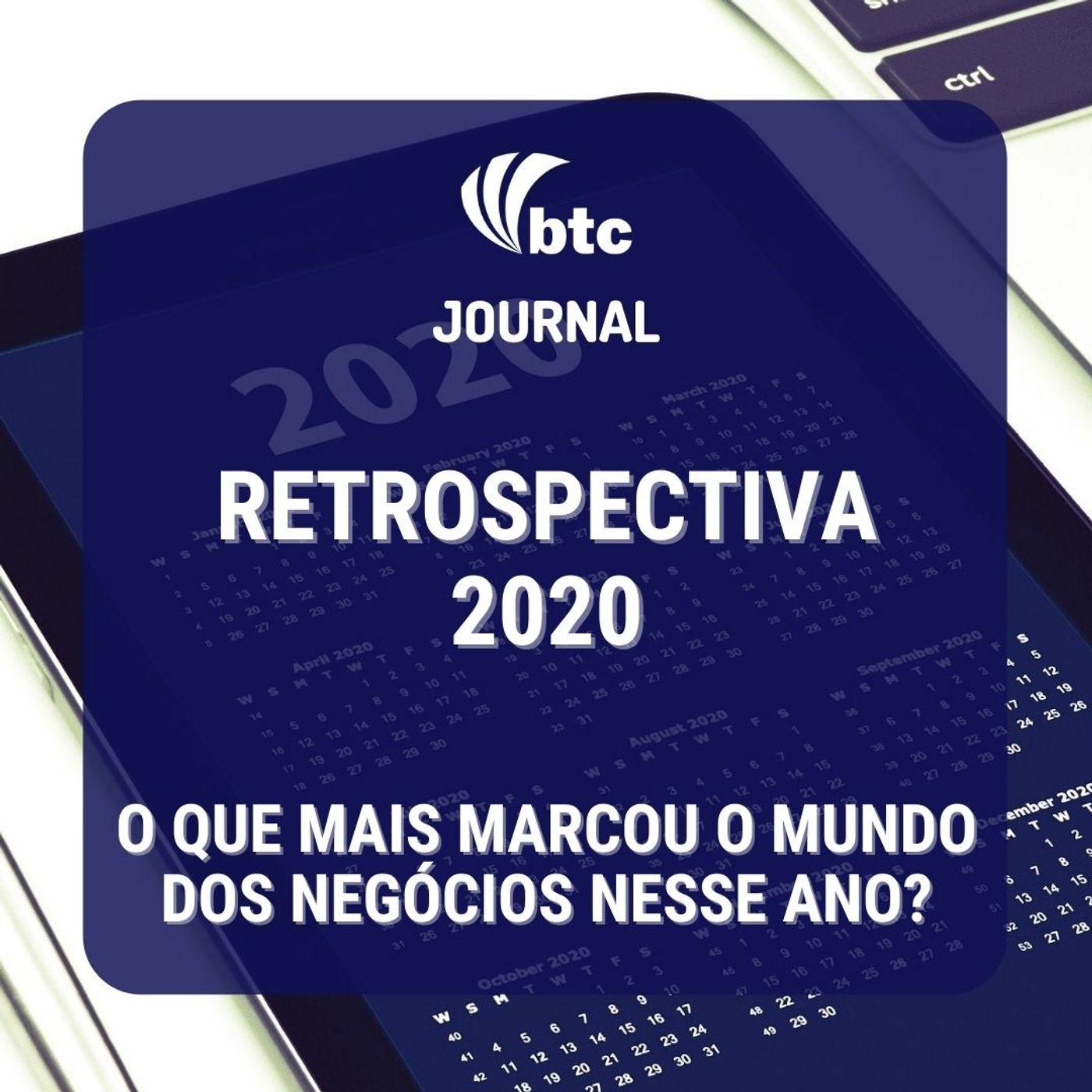 Retrospectiva 2020 em 12 episódios   BTC Journal 31/12/2020