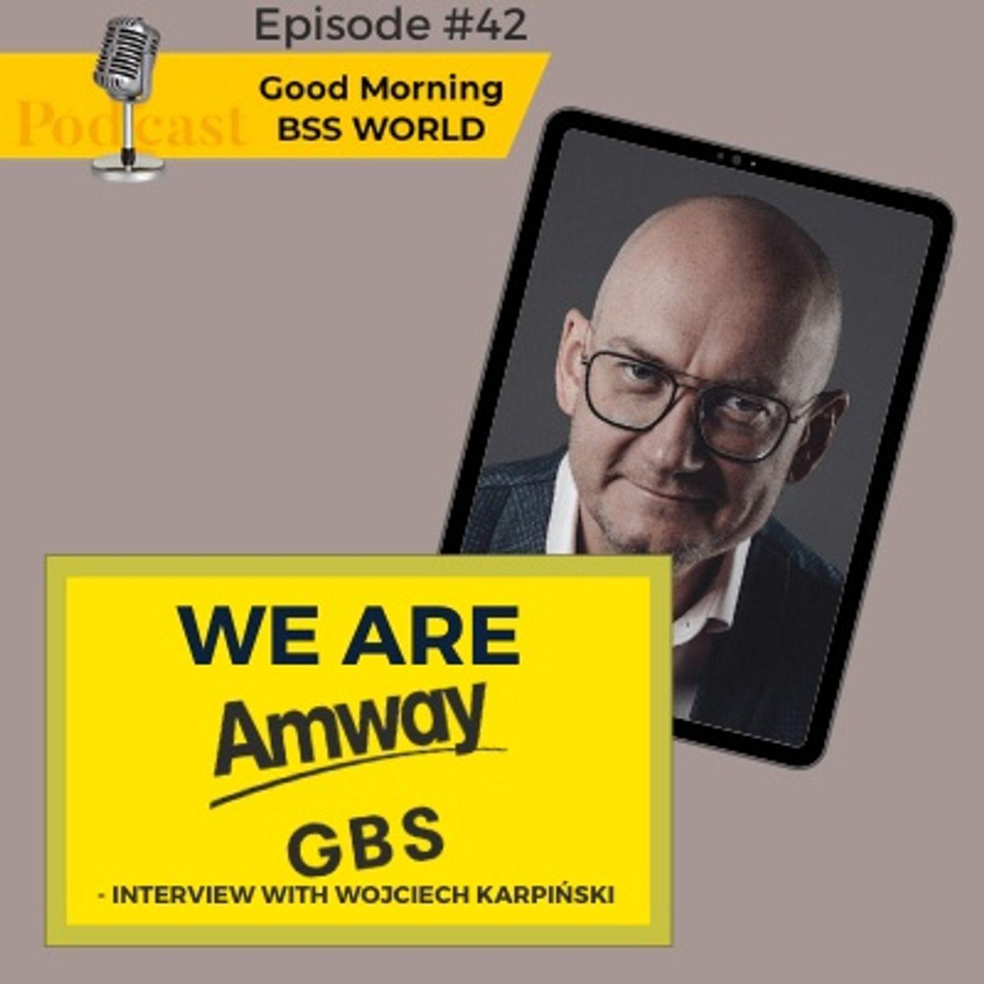 #42 We are Amway GBS - interview with Wojciech Karpinski