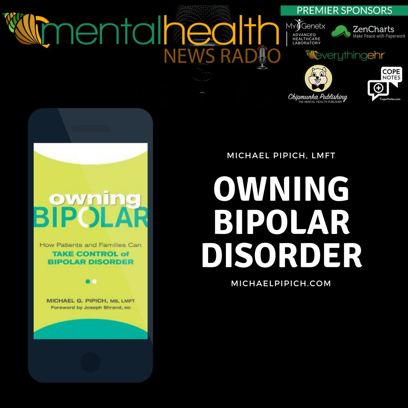 Mental Health News Radio - Owning Bipolar Disorder with Michael Pipich, LMFT