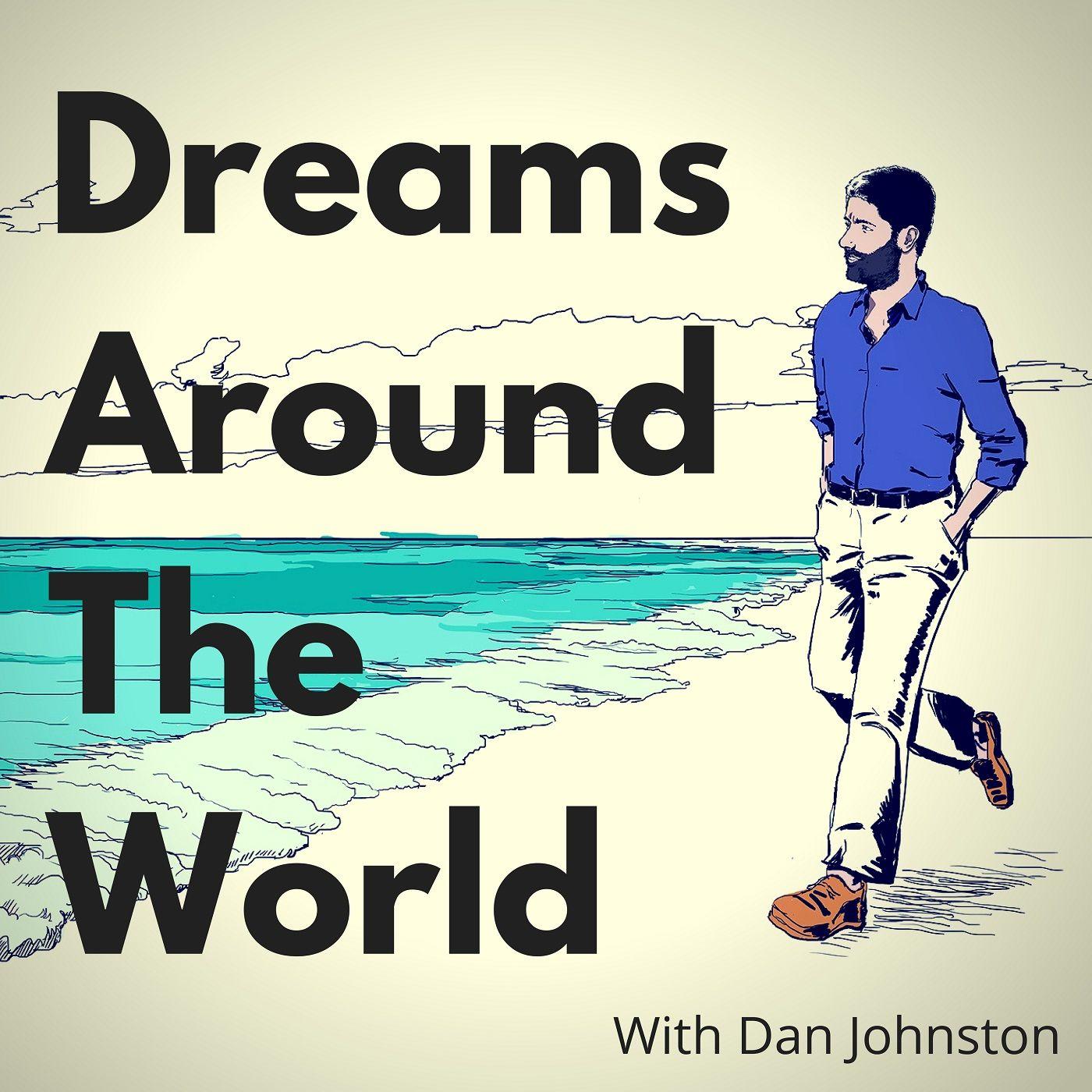 Dreams Around The World:Dan