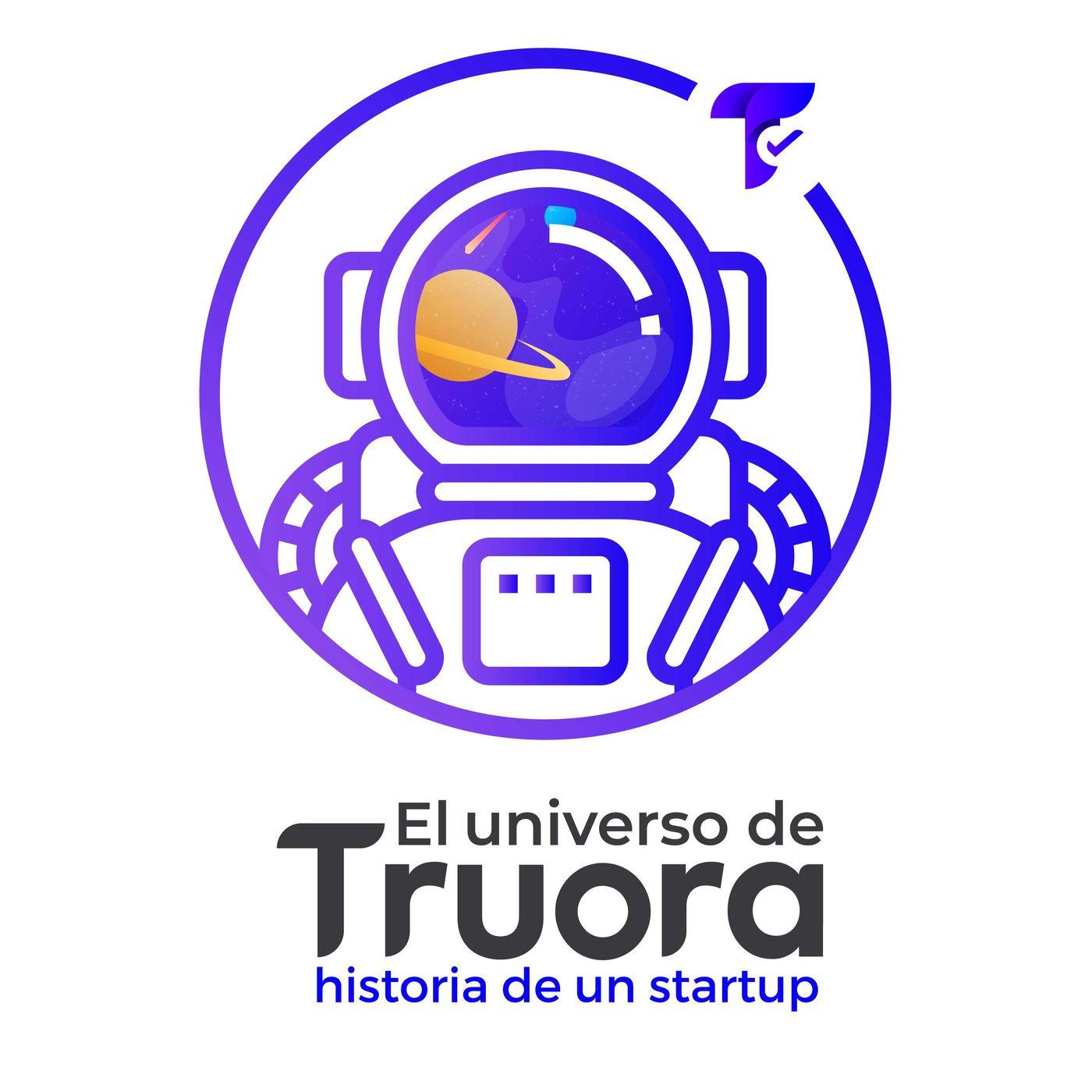 #5: La prueba de Fuego - El universo de Truora: Historia de un Startup