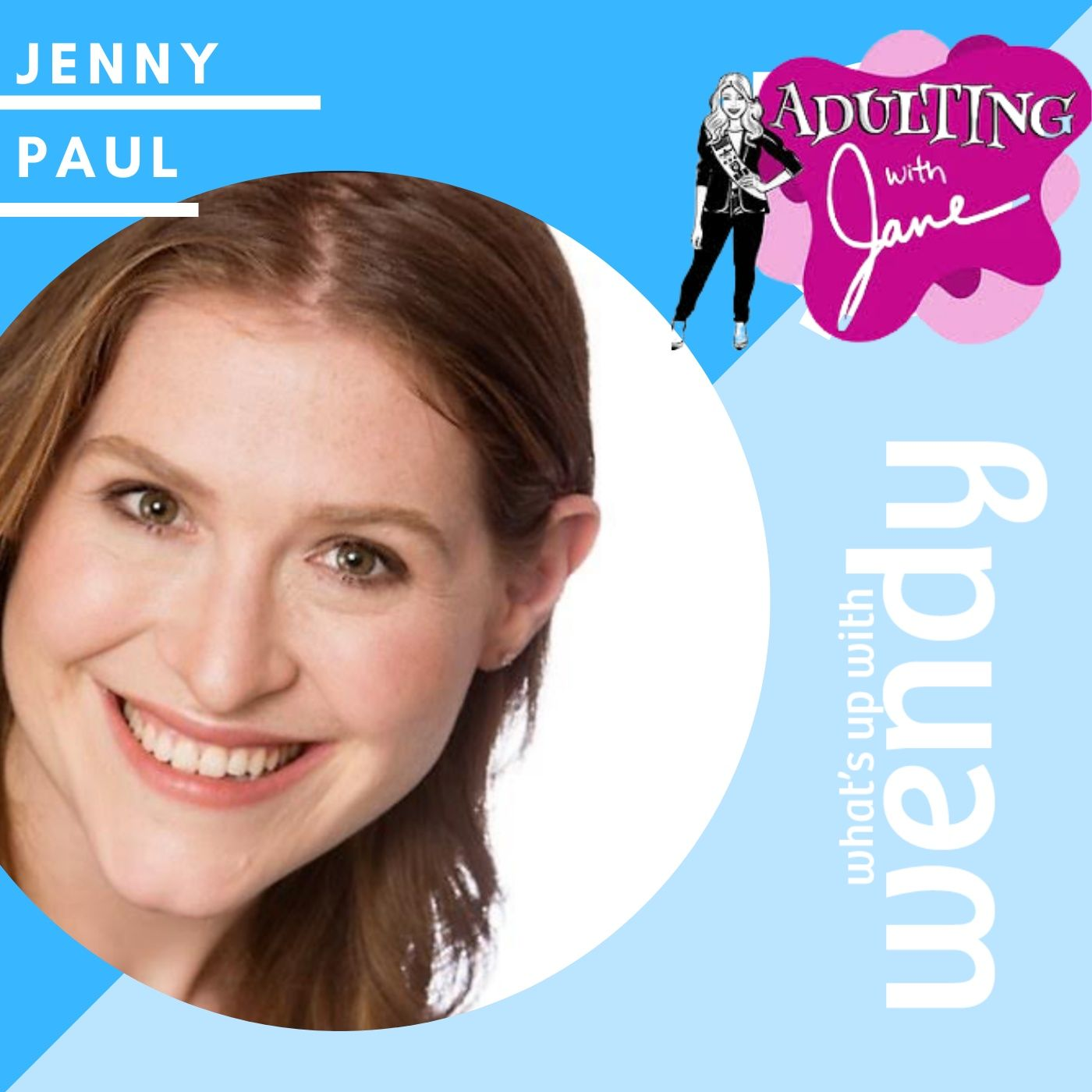 Jenny Paul, Producer/Actress - Adulting with Jane