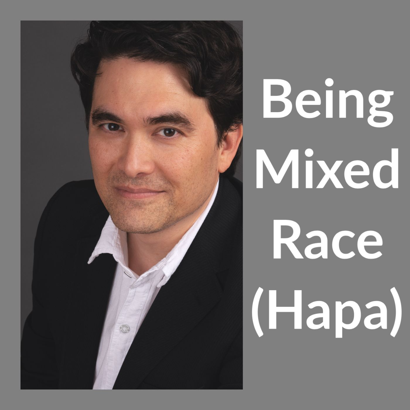 Being Mixed Race (Hapa)