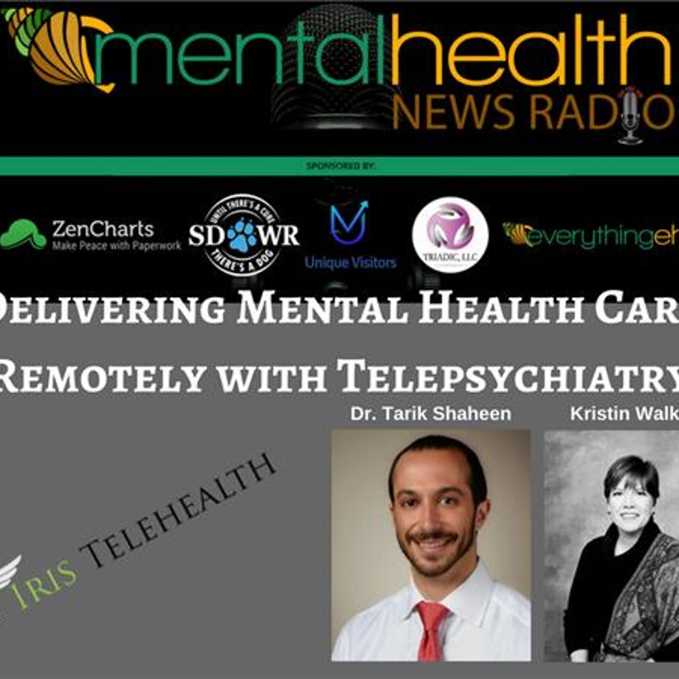 Mental Health News Radio - Delivering Mental Health Care Remotely with Telepsychiatry: Dr. Tarik Shaheen
