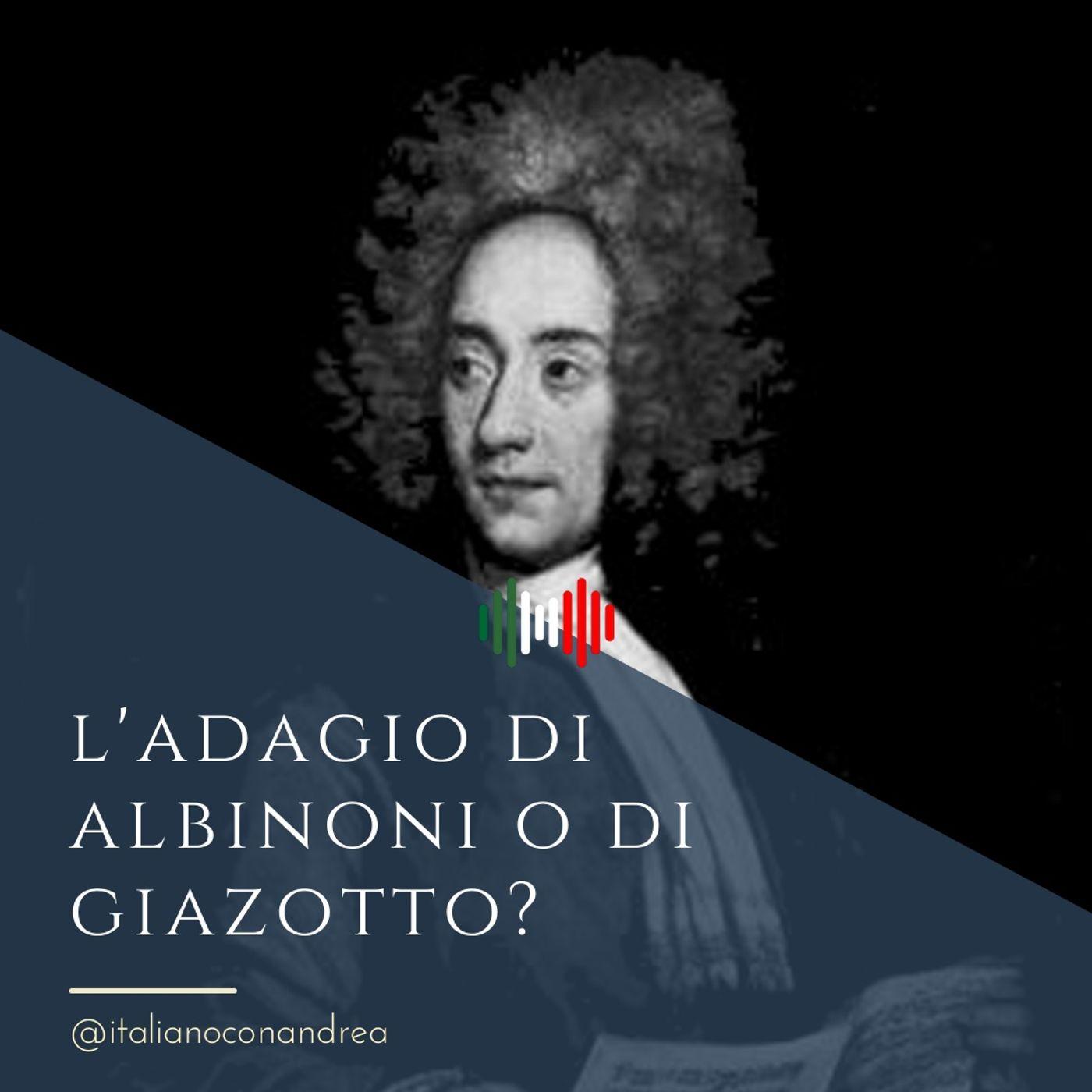 286. CULTURA: L'Adagio di Albinoni o di Giazotto?