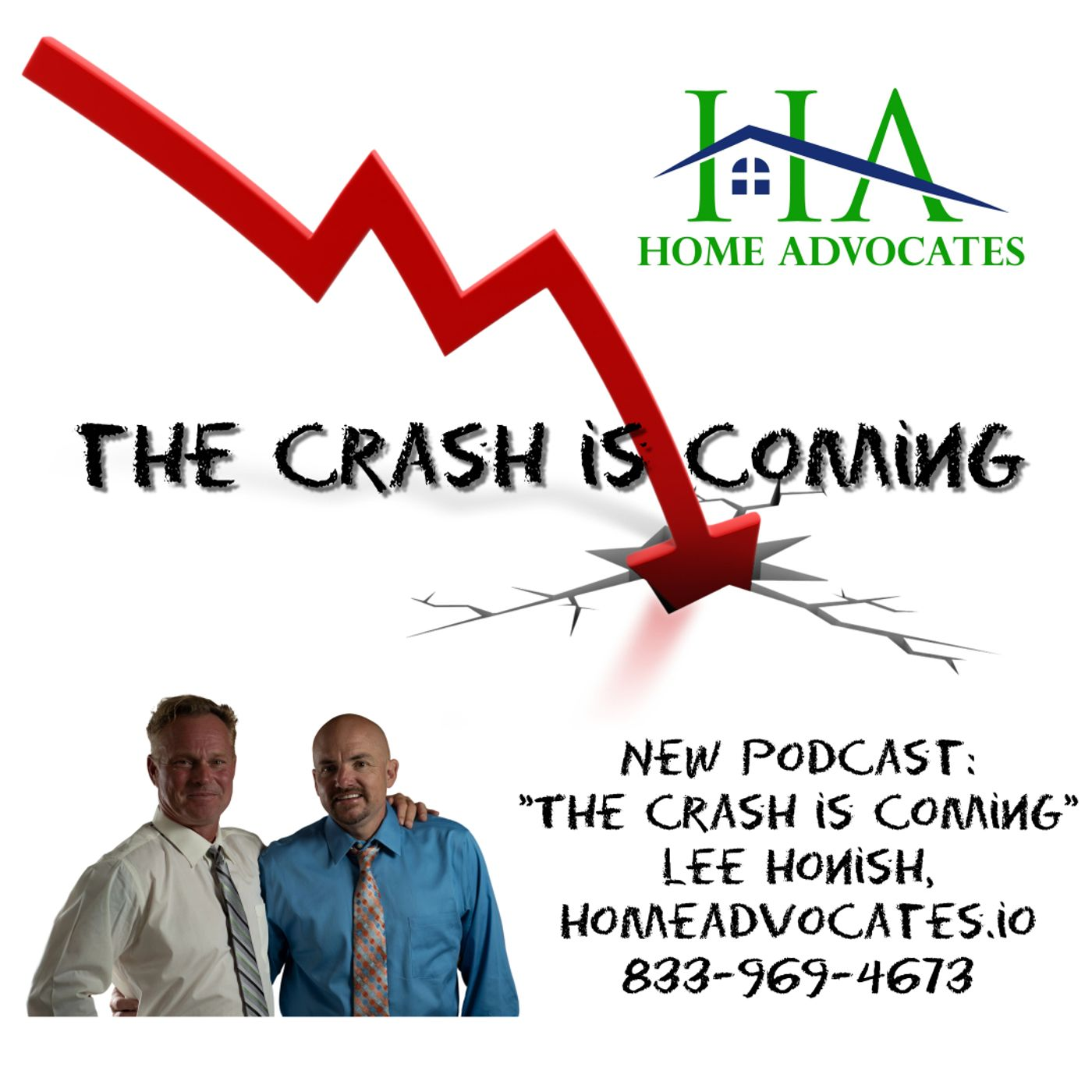 The Crash is coming | Lee Honish | Home Advocates | 833-969-4673