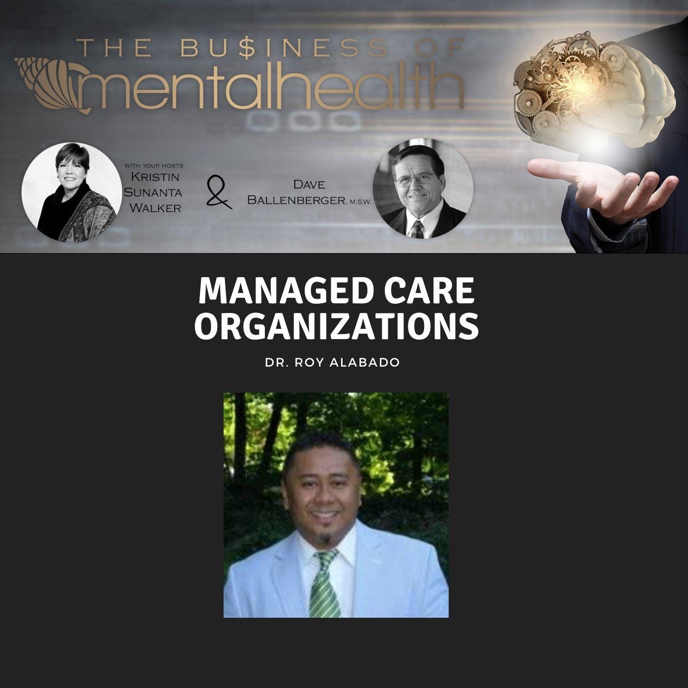 Mental Health News Radio - Mental Health Business: Managed Care Organizations