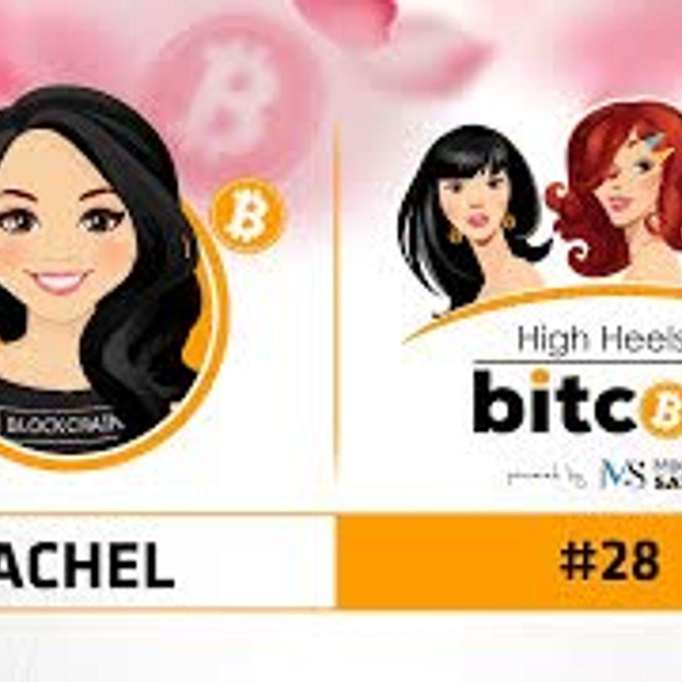 High Heels of Bitcoin #28 | Rachel (@CryptoFinally)