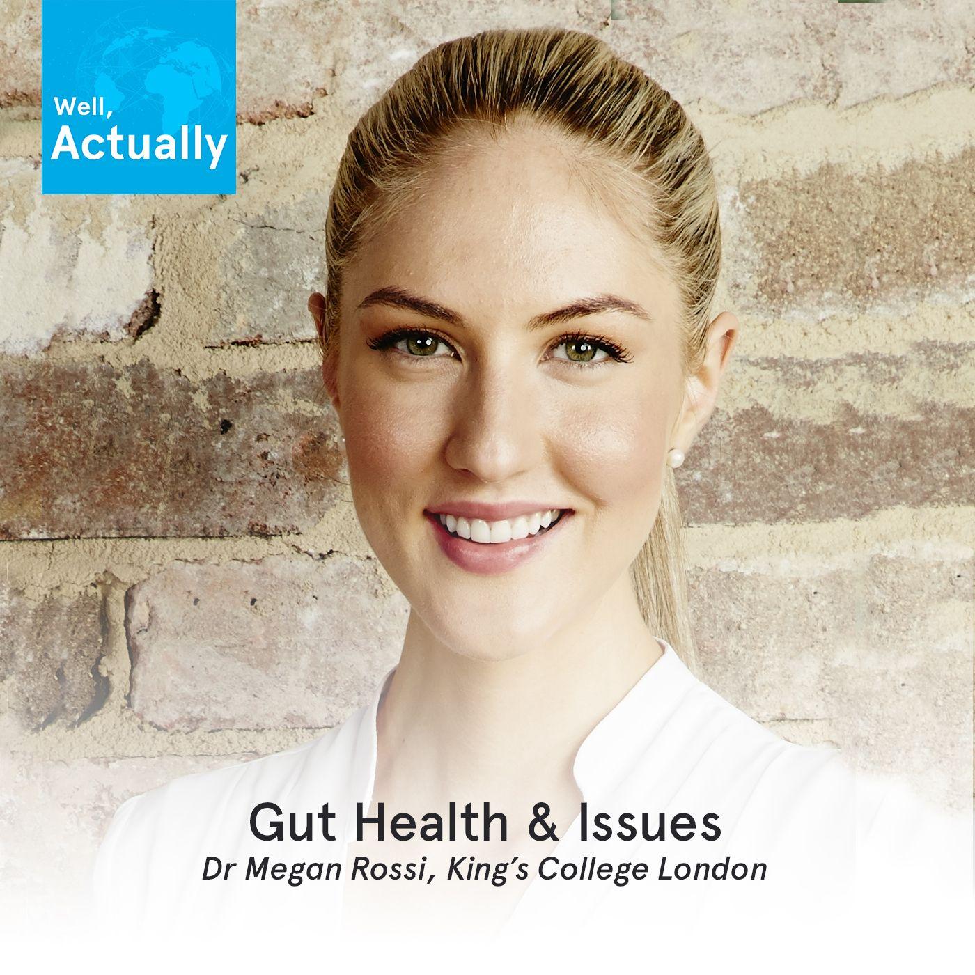 03 - Gut Health & Issues | Dr Megan Rossi