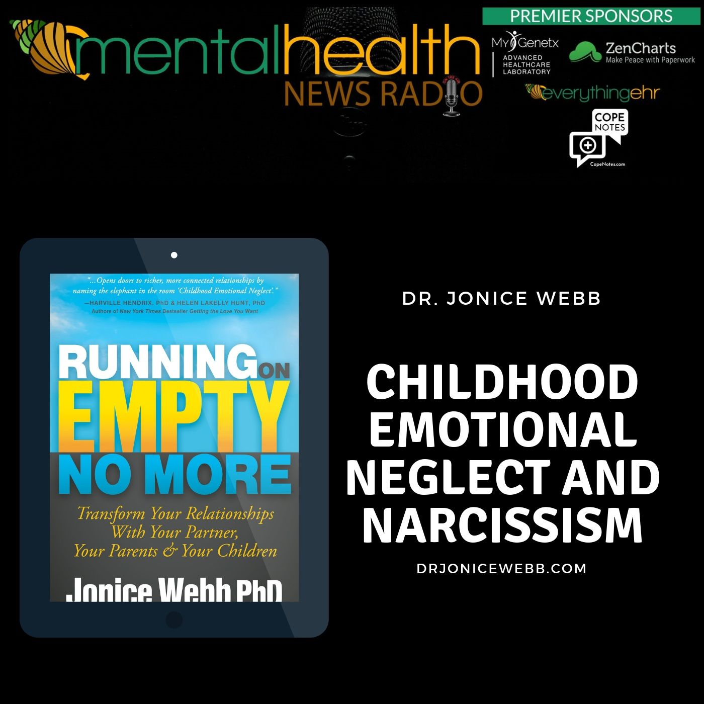 Mental Health News Radio - Childhood Emotional Neglect and Narcissism with Dr. Jonice Webb