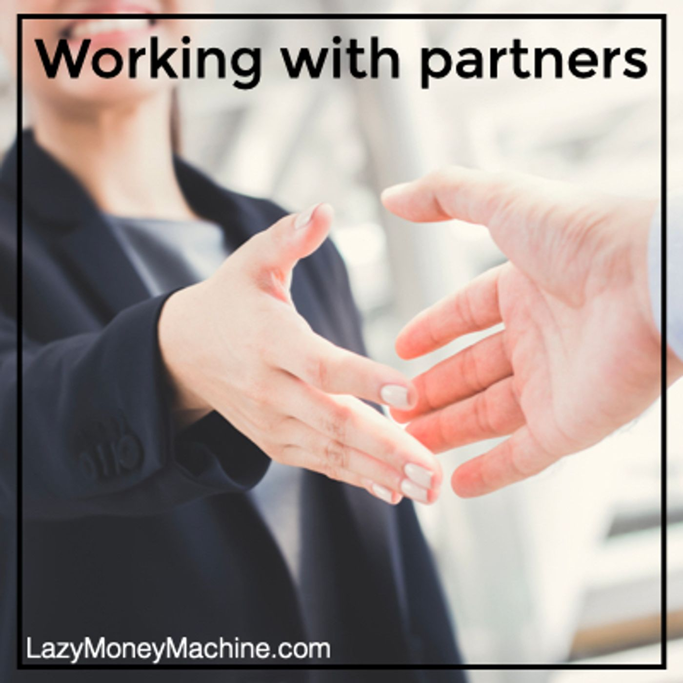 58: Working with partners