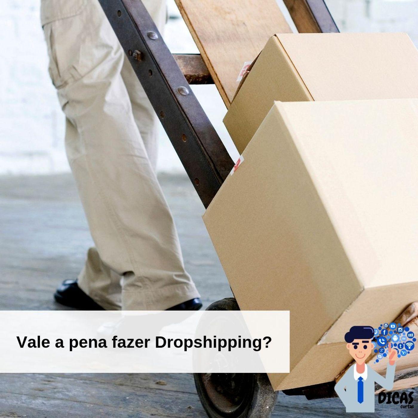 074 Vale a pena fazer Dropshipping?