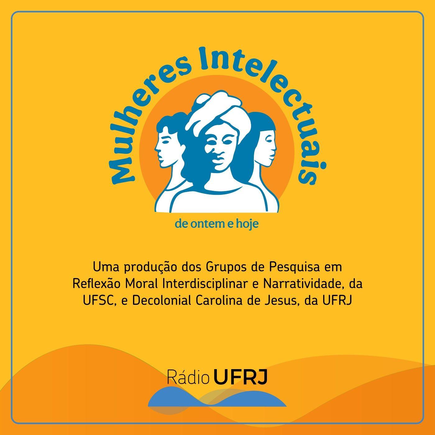 Rádio UFRJ - Mulheres Intelectuais de Ontem e Hoje