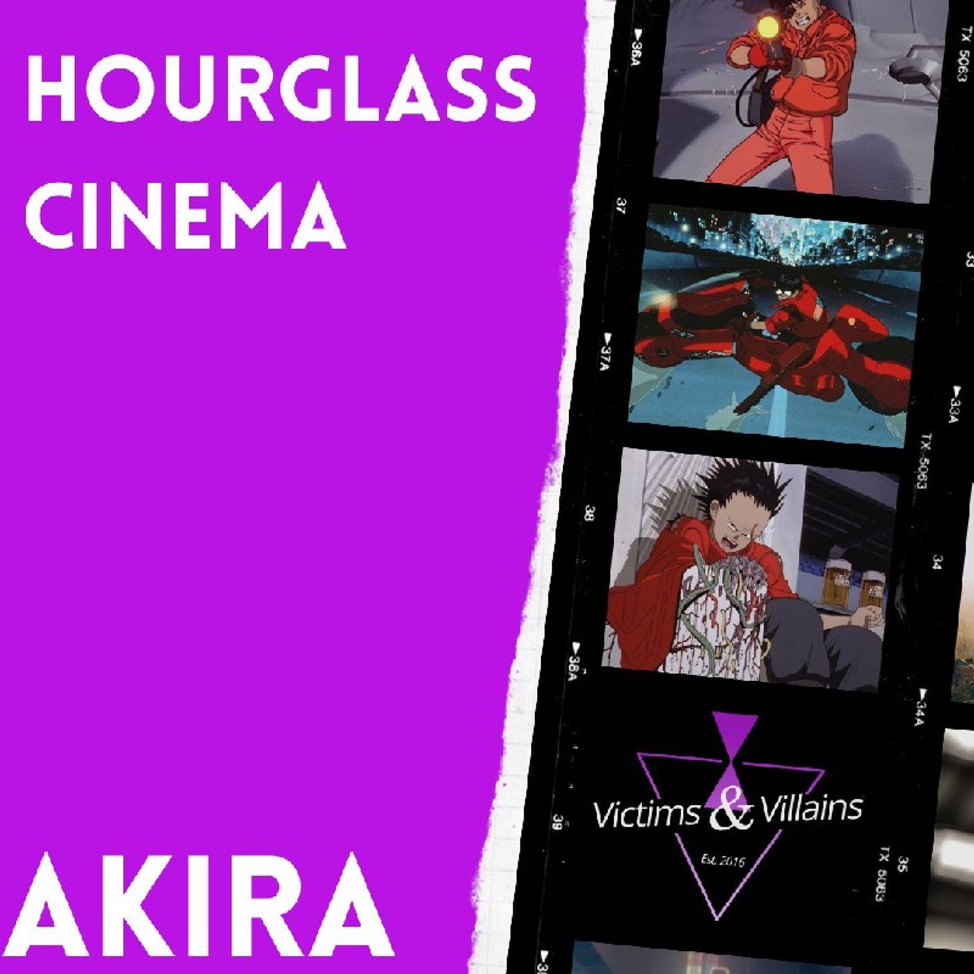 Akira (1988)   Hourglass Cinema #7