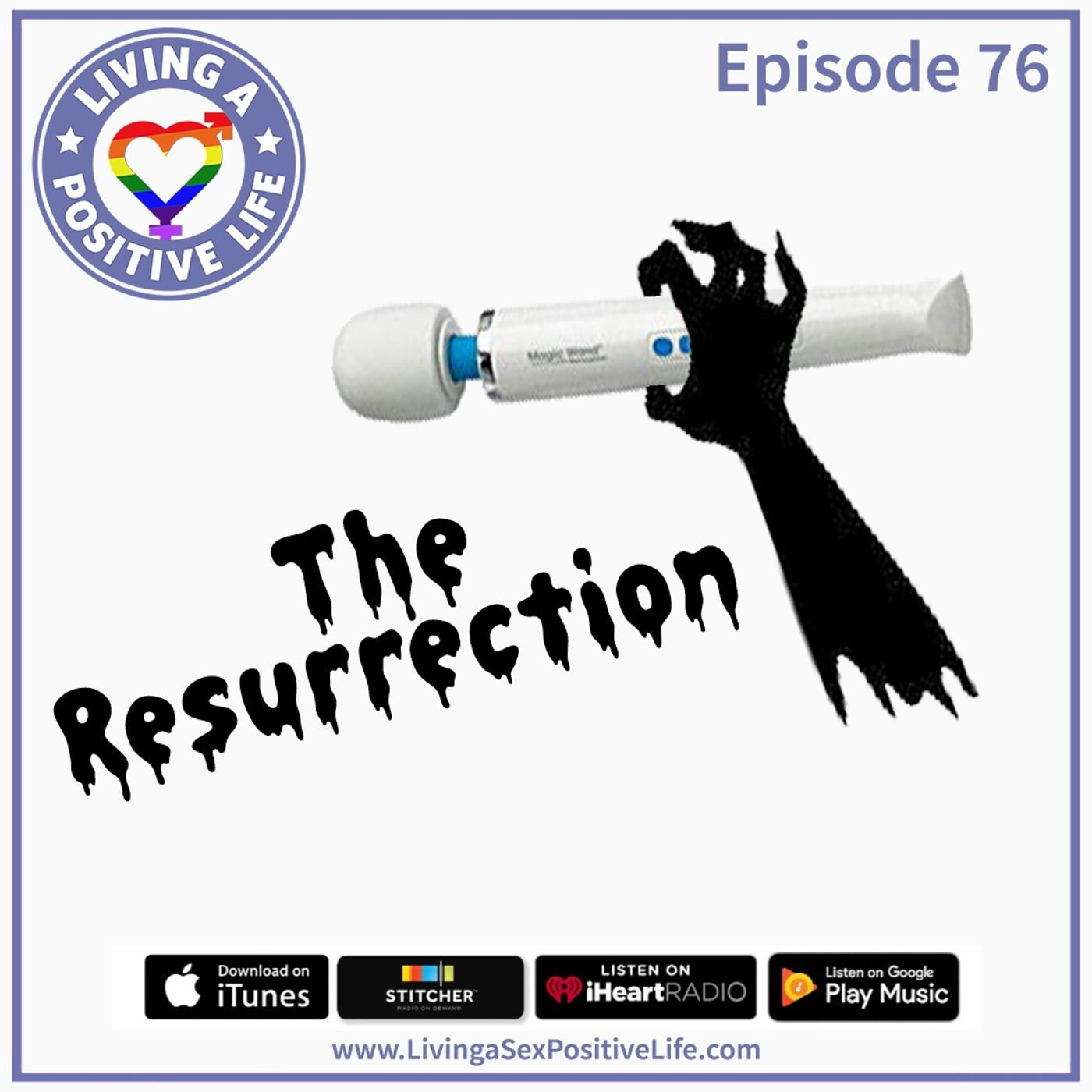 Sex Positive Me - E76: The Resurrection