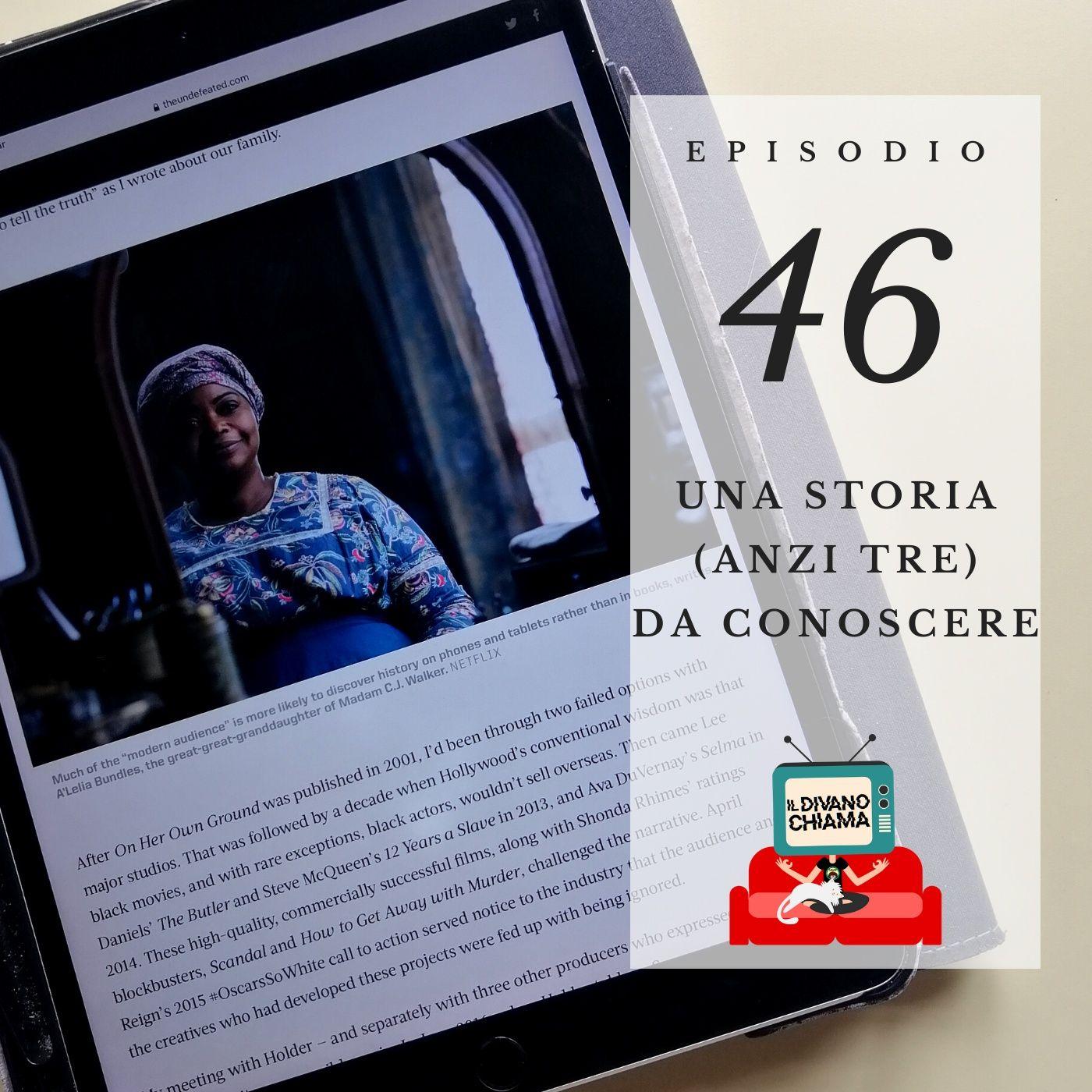 Puntata 46 - Una storia (anzi tre) da conoscere