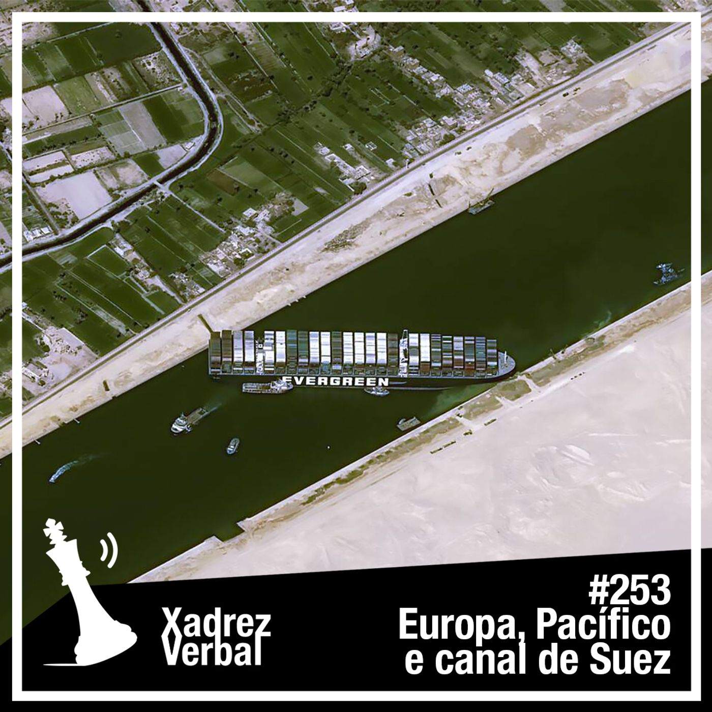 Xadrez Verbal #253 Canal de Suez