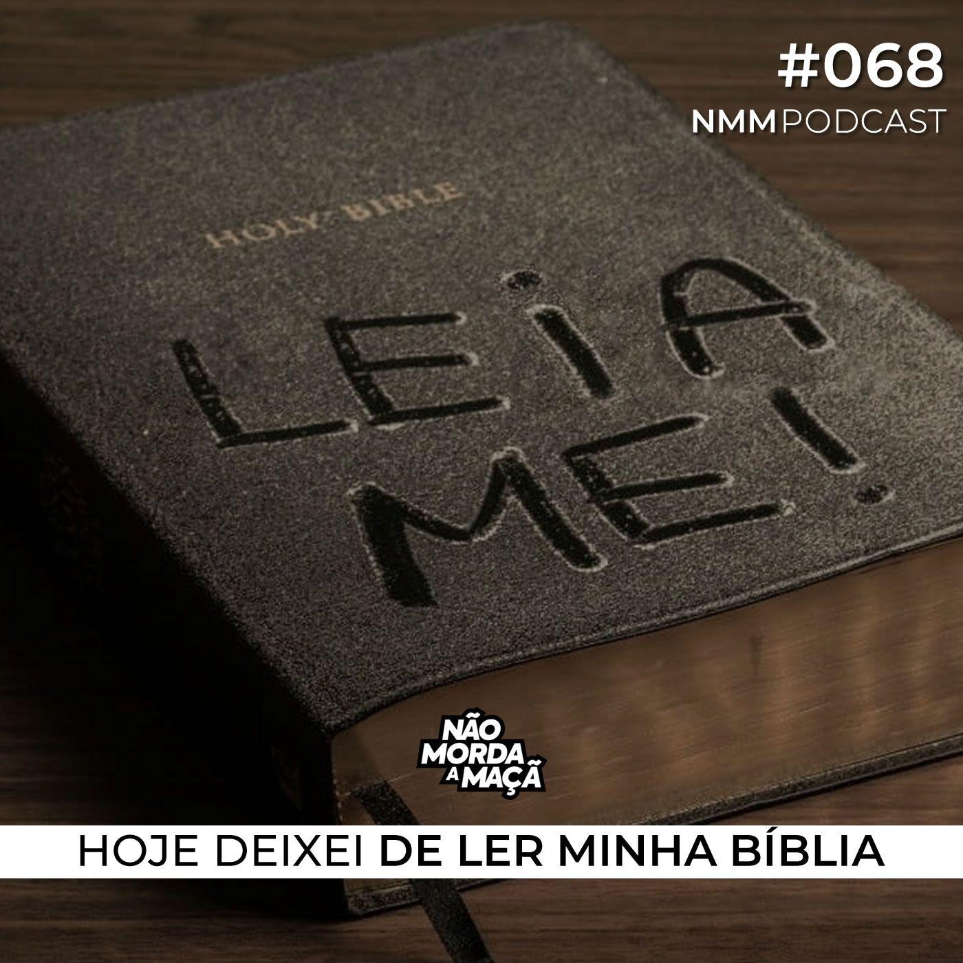 #68 - Hoje deixei de ler minha bíblia