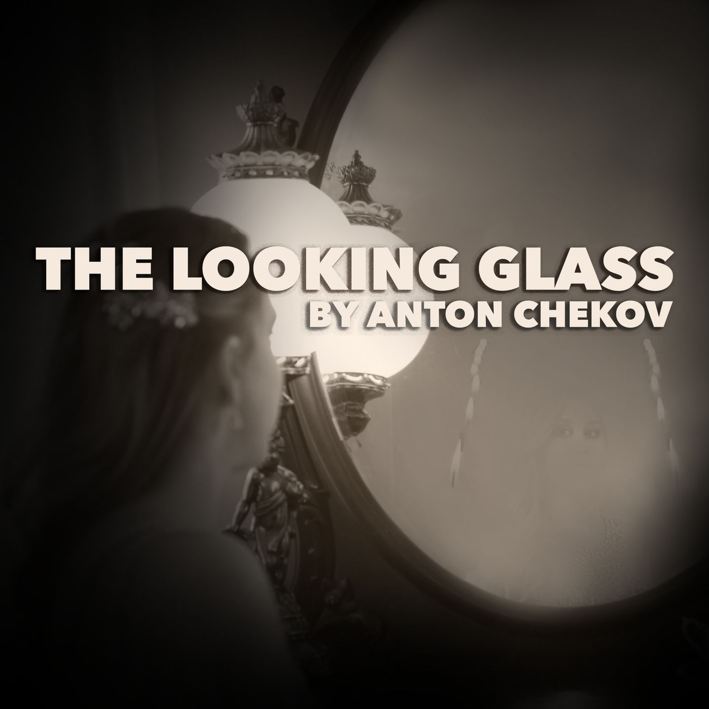 The Looking Glass by Anton Chekov