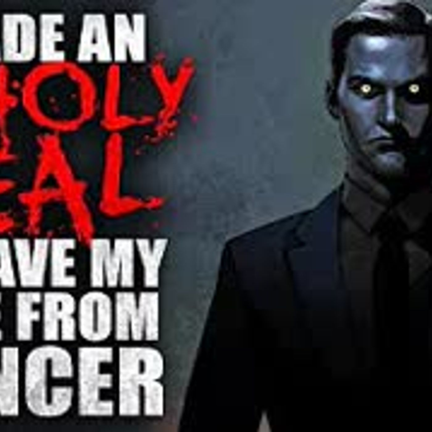 """""""I made an unholy deal to save my wife from cancer"""" Creepypasta"""