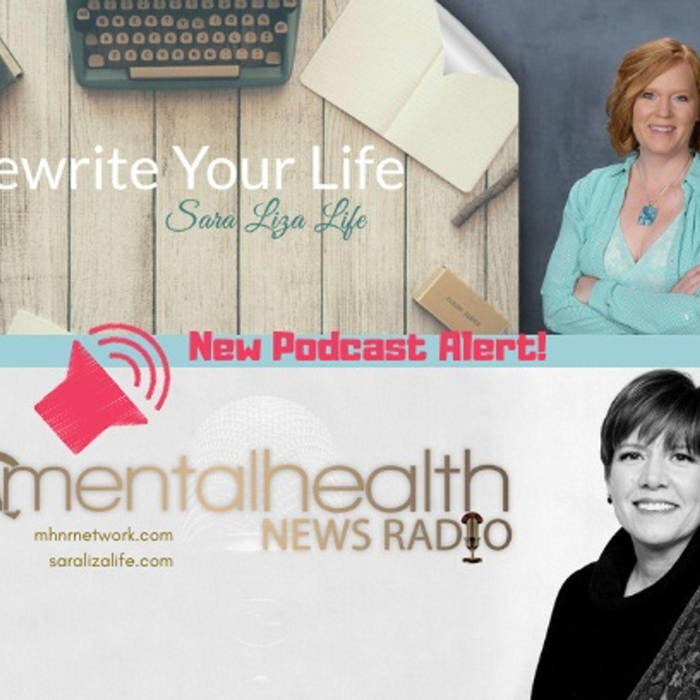 Mental Health News Radio - Rewrite Your Life!