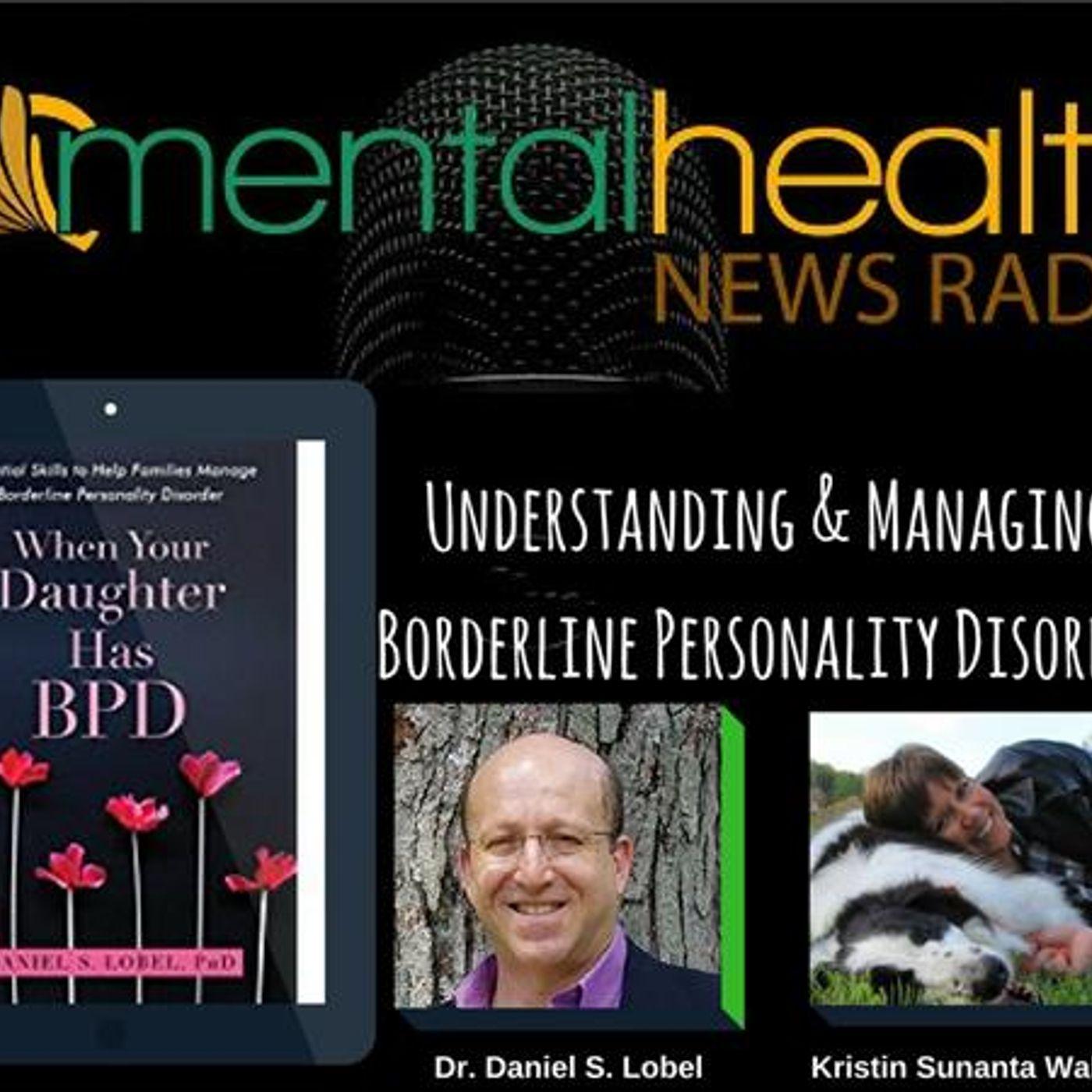 Mental Health News Radio - Understanding & Managing Borderline Personality Disorder: Dr. Daniel S. Lobel
