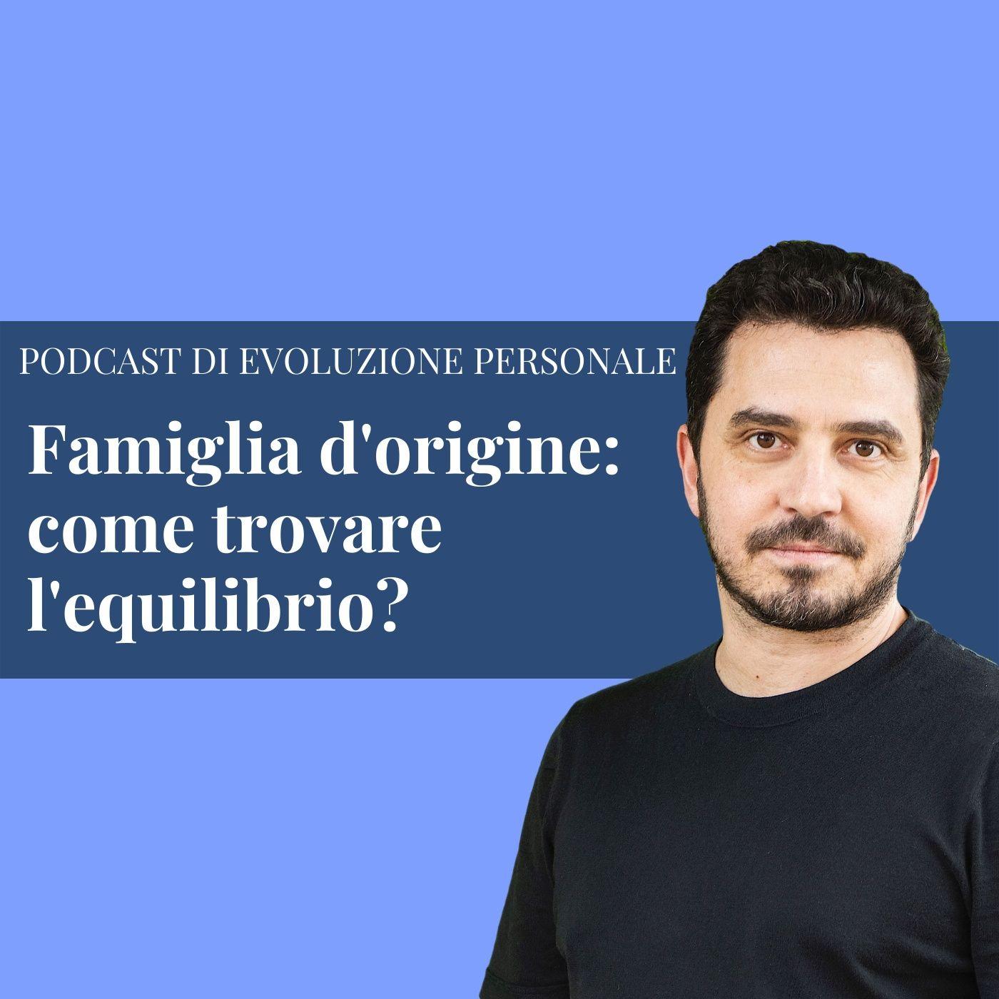 Episodio 174 - Famiglia d'origine: come trovare l'equilibrio?