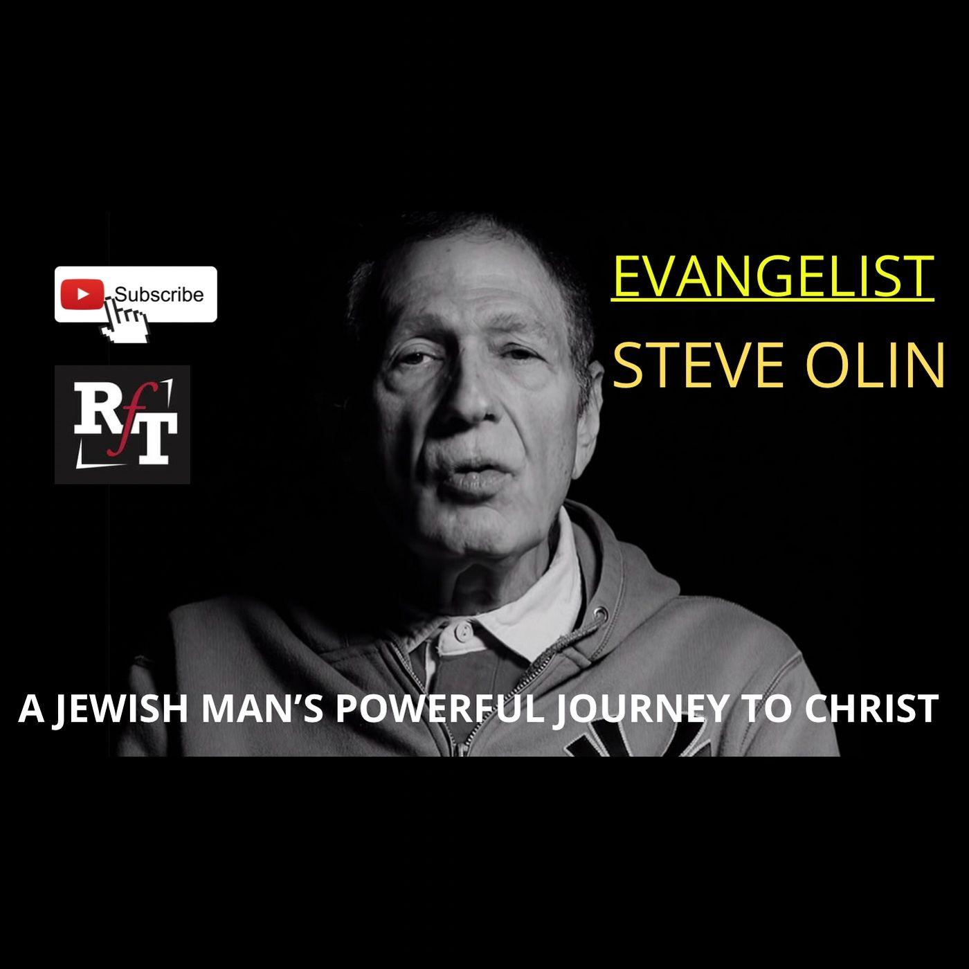 Evangelist Steve Olin-A Jewish Journey To Christ - 4:12:21, 8.34 PM