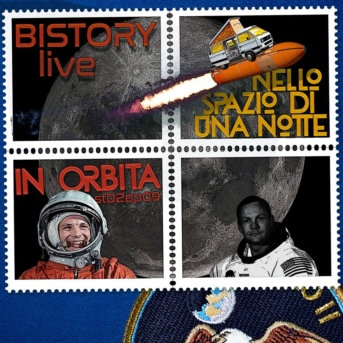 Bistory S02E09 Live nello Spazio di una notte In Orbita