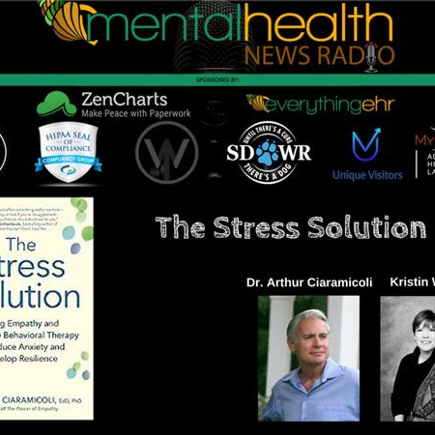 Mental Health News Radio - The Stress Solution with Dr. Arthur Ciaramicoli