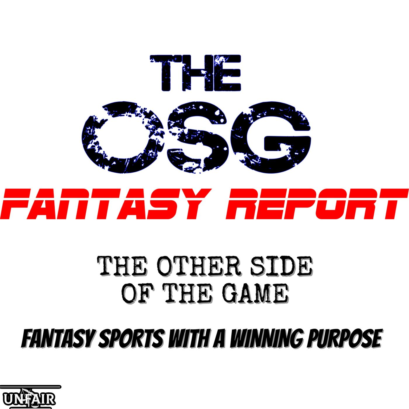 UNFAIR OSG Fantasy Report Week 1 2021