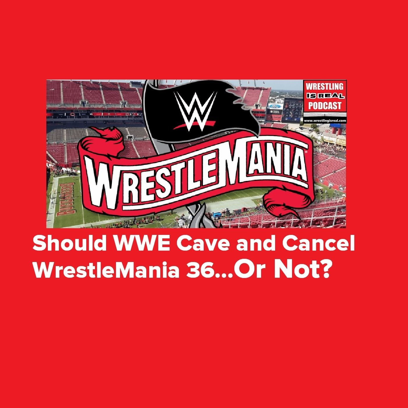 Should WWE Cave and Cancel WrestleMania 36... Or Not? KOP031220-521