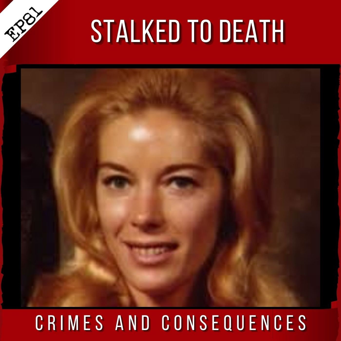 EP81: Stalked to Death
