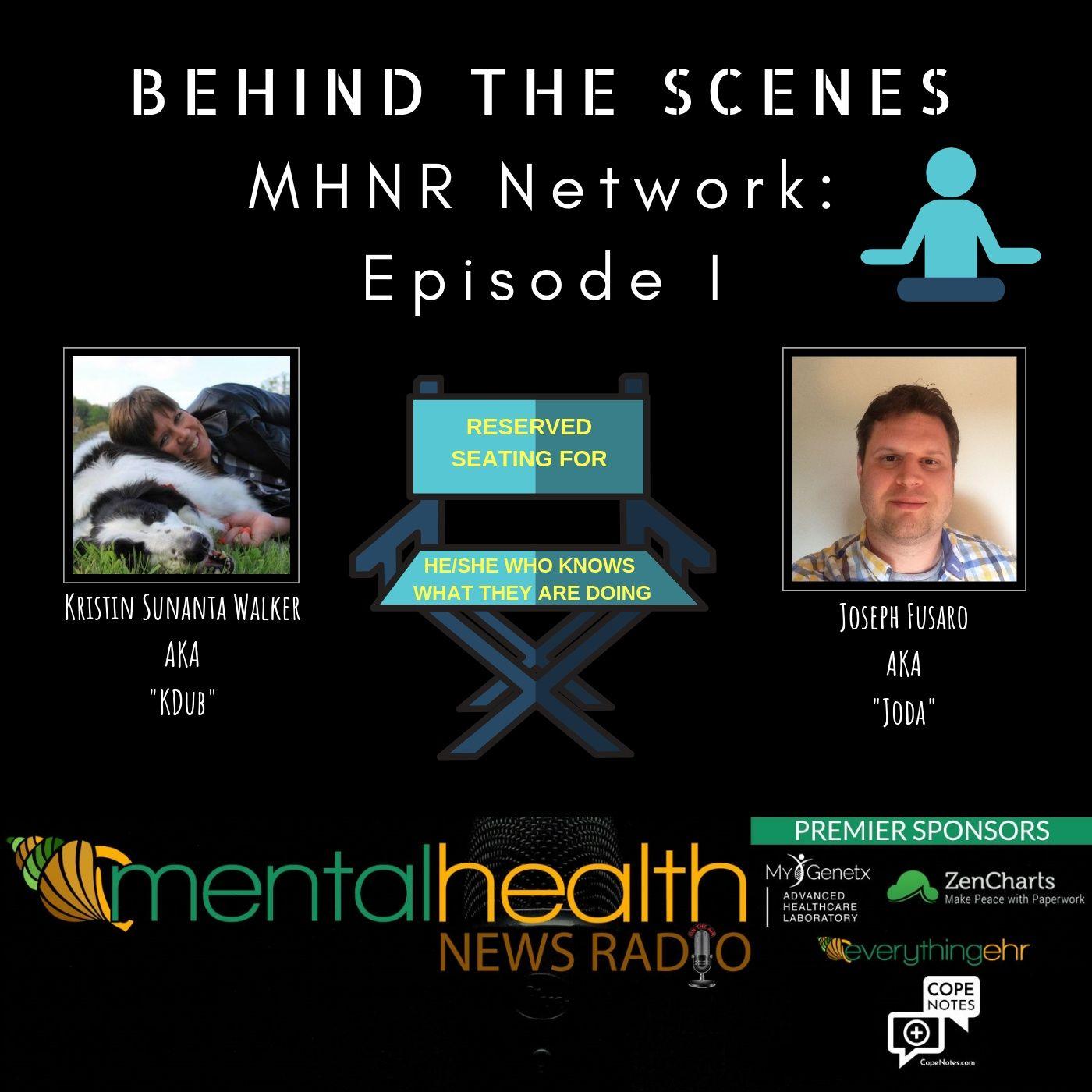 Mental Health News Radio - Behind the Scenes of MHNR: Episode I