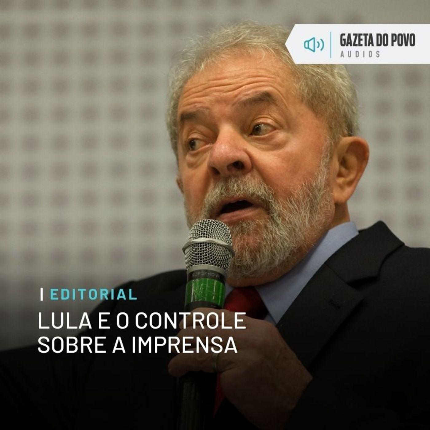 Editorial - Lula e o controle sobre a imprensa