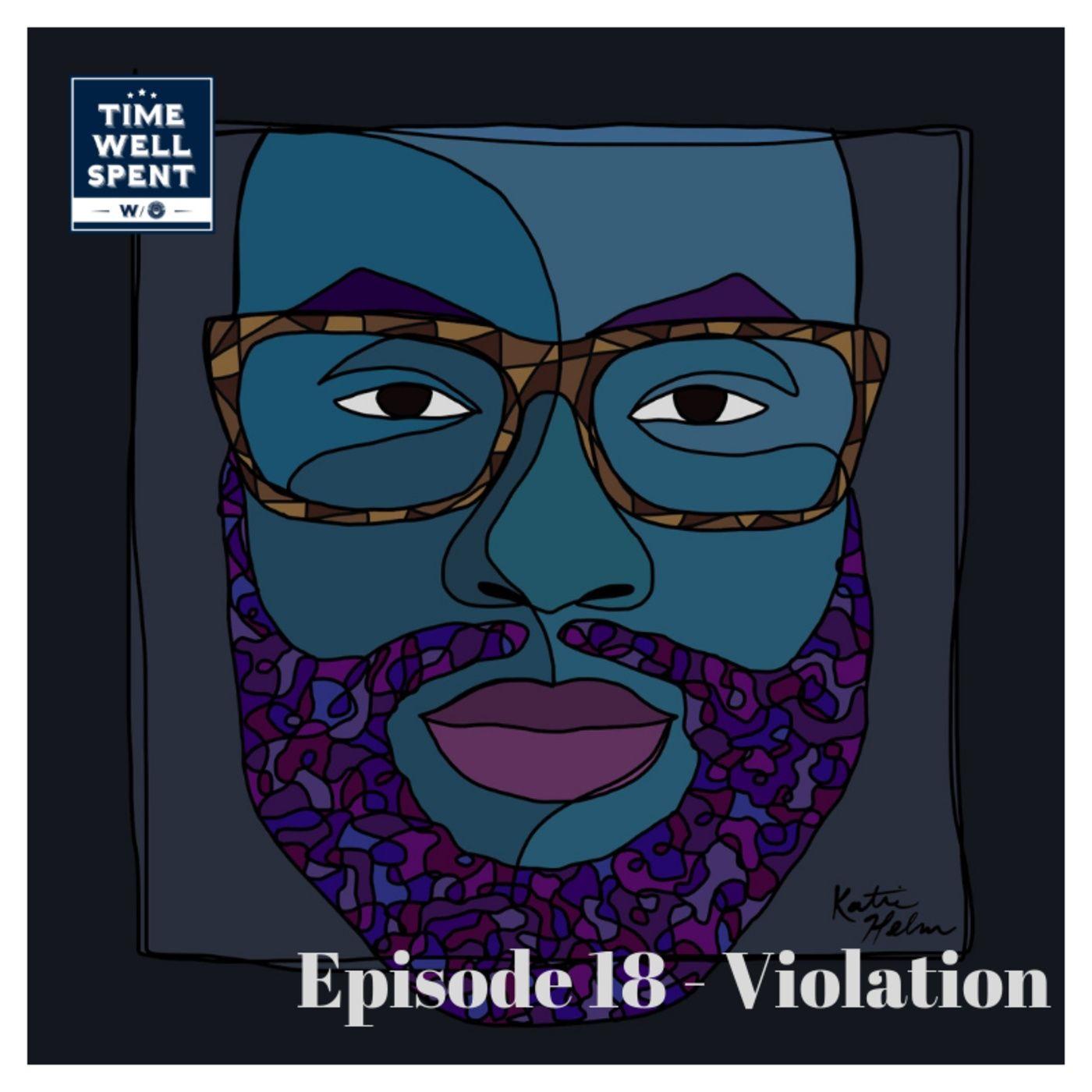 Episode 18 - Violation