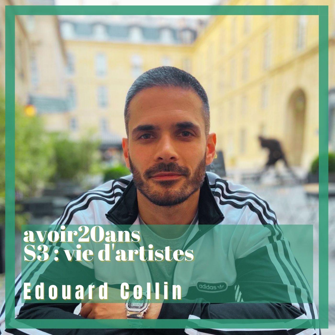 avoir 20 ans - S3/E4 : Edouard Collin, acteur