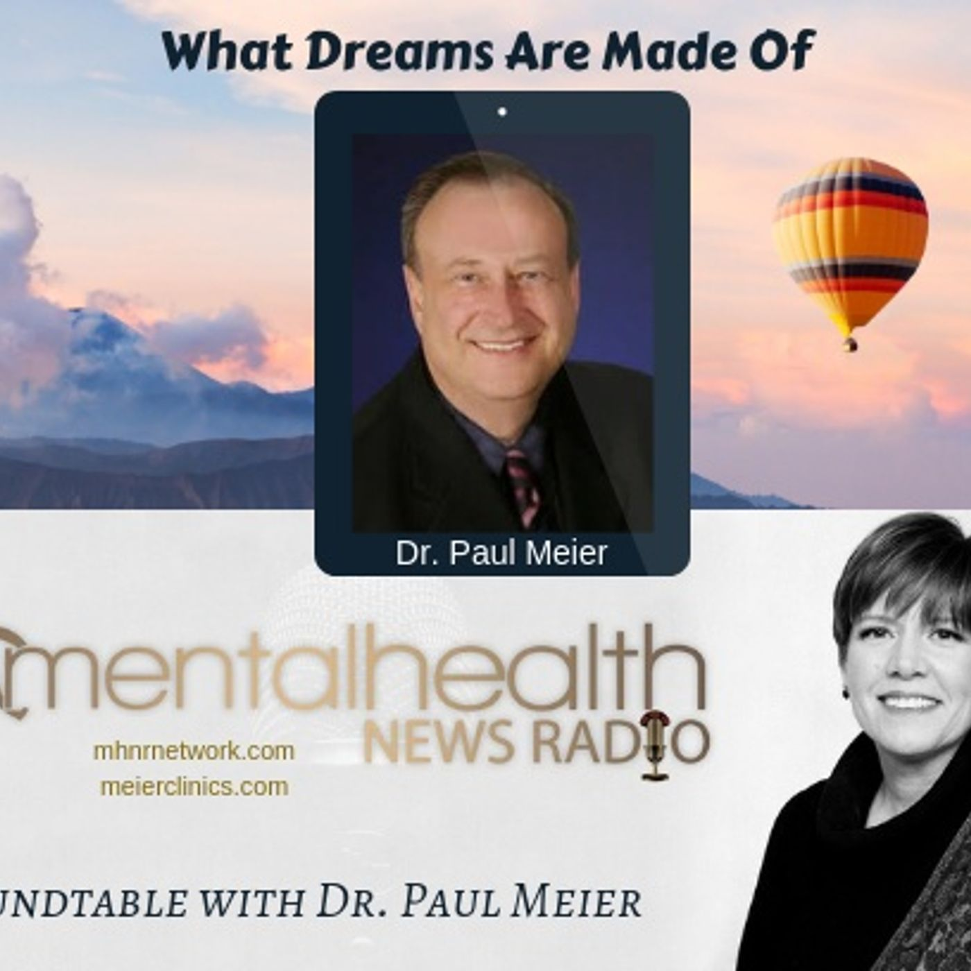 Mental Health News Radio - Roundtable with Dr. Paul Meier: What Dreams Are Made Of